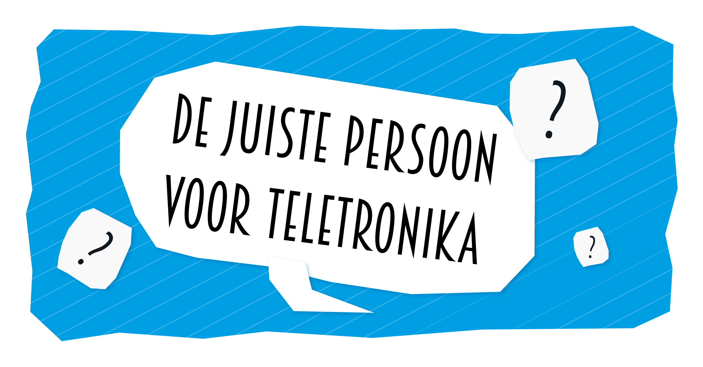 Blog-juiste-persoon-teletronika