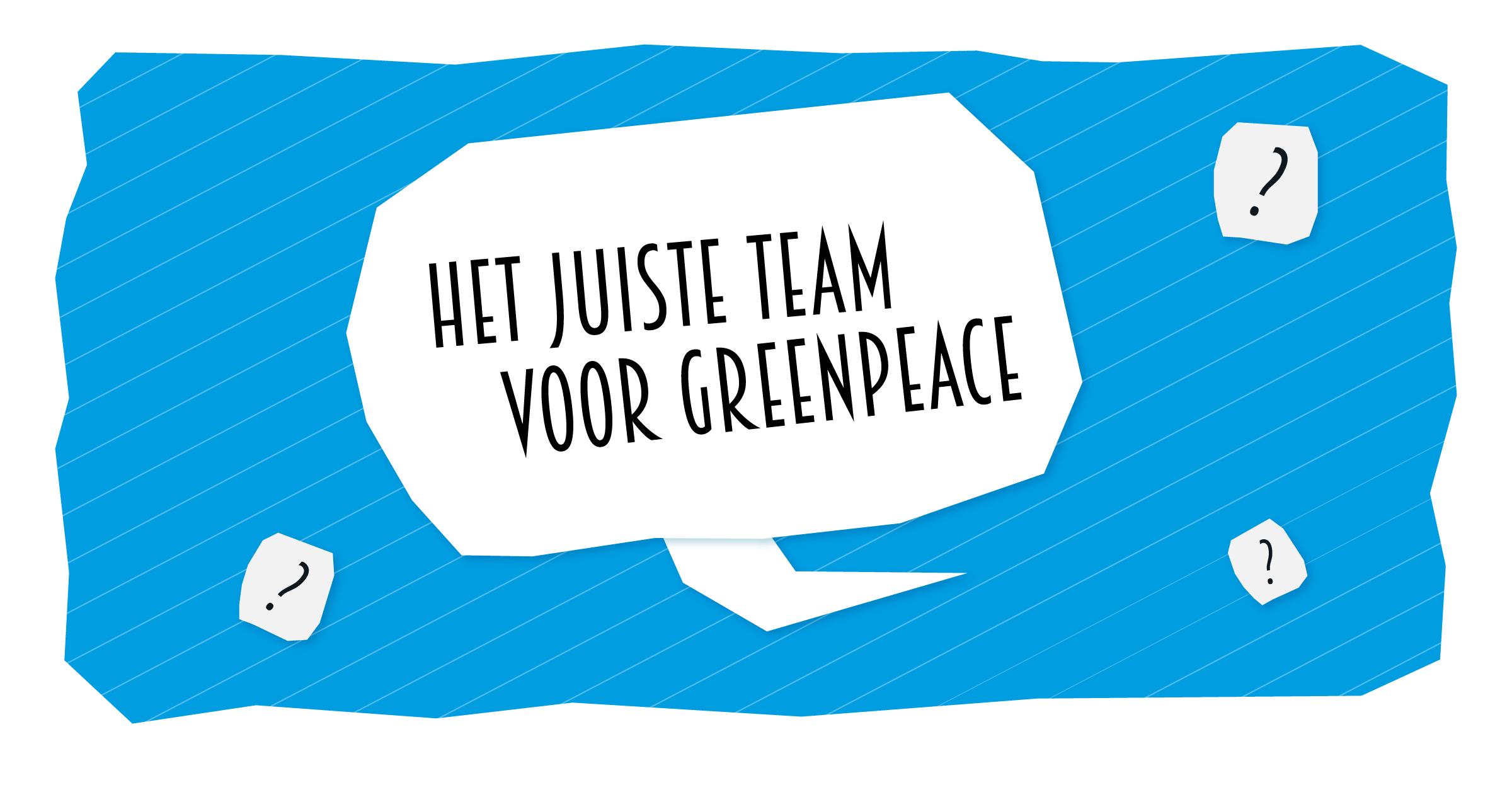 De juiste persoon voor greenpeace