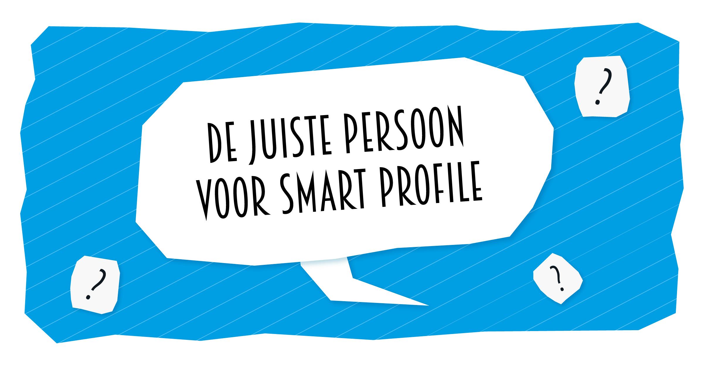De juiste persoon voor smart profile