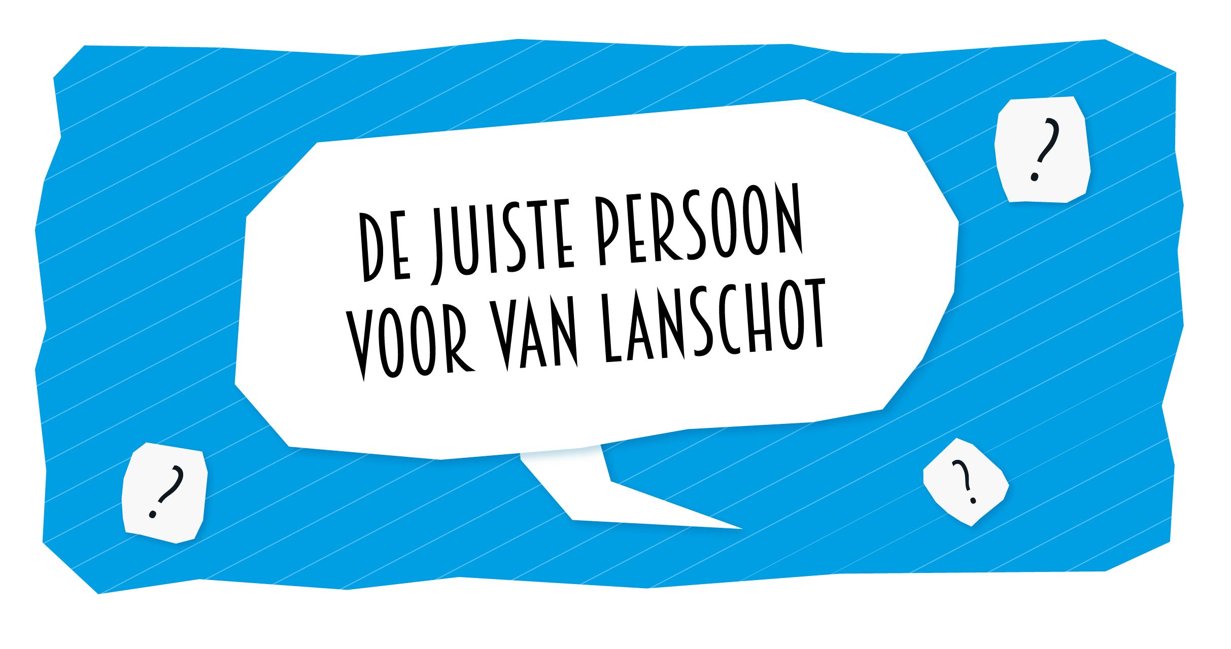 Blog de juiste persoon voor Van Lanschot